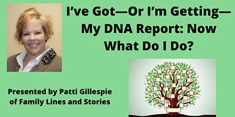 I've Got—Or I'm Getting—My DNA Report:  Now What Do I Do? (Beginner) tickets