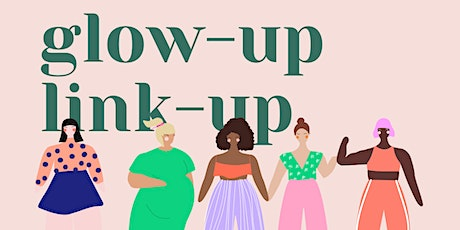 The Glow Up Link Up: Speed Virtual Networking tickets