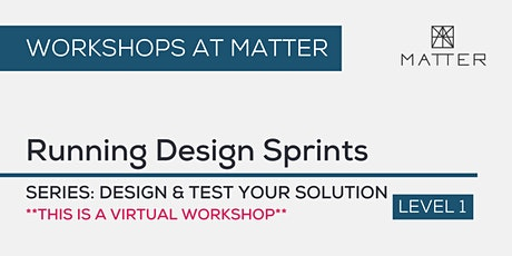 MATTER Workshop: Running Design Sprints tickets
