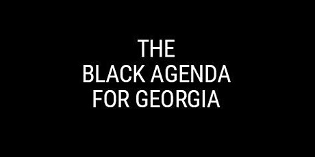 The Black Agenda for Georgia Conversation - The Legal System tickets
