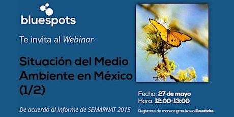 Webinar Situación del Medio Ambiente en México (1/2) entradas