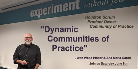 Houston Product - Dynamic Communities of Practice tickets