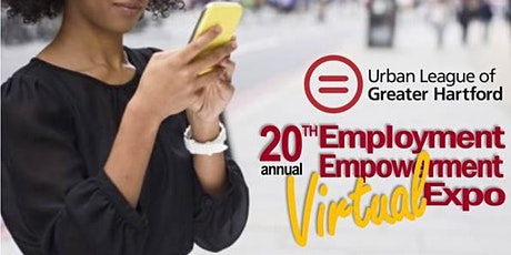 Urban League of Greater Hartford 20th Annual Employment Empowerment Virtual Expo tickets
