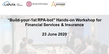"""Build-your-1st RPA-bot"" Workshop for Financial Services & Insurance tickets"