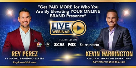 How Kevin Harrington & I GET PAID MORE Because of OUR ONLINE BRAND Presence tickets