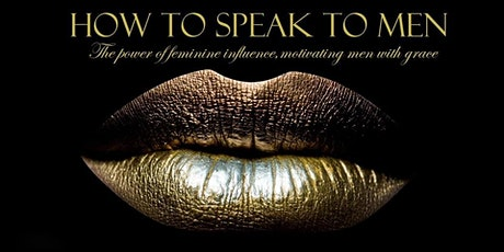 HOW TO SPEAK TO MEN... tickets