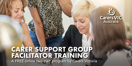 Carer Support Group Facilitator Training Two-Part Online Program  #6850 tickets