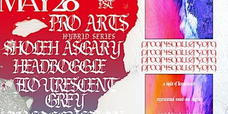 Hybrid Series : Sholeh Asgary, Flourescent Grey, Headboggle,Malo tickets