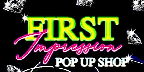 First Impressions Pop Up Shop tickets