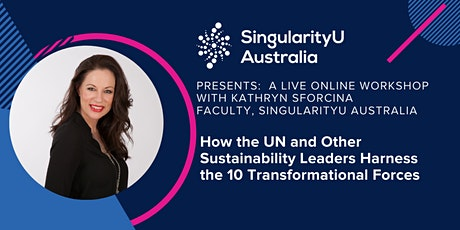 How the UN and Other Global Leaders Harness the 10 Transformational Forces tickets