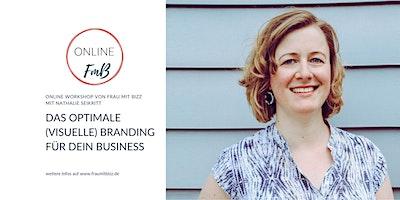 Das optimale (visuelle) Branding für dein Business | Workshop
