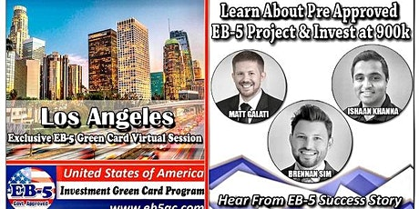 Los Angeles EB-5 Green Card Virtual  Market Series-  Meet the Expert & Success Story (ONLINE EVENT) tickets