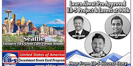 Seattle EB-5 Green Card Virtual  Market Series-  Meet the Expert & Success Story (ONLINE EVENT) tickets