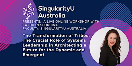 The Transformation of Tribes-The Crucial Role of Systems Leadership tickets