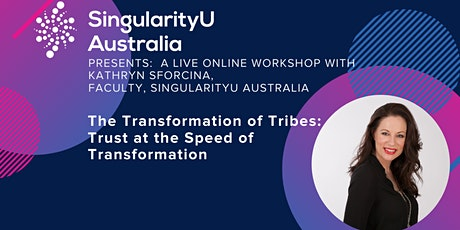 The Transformation of Tribes: Trust at the Speed of Transformation tickets
