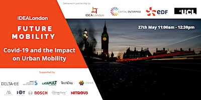 IDEALondon Future Mobility: Covid-19 and the Impact on Urban Mobility