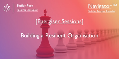 Navigator™: Energiser - M2: Resilience and Workplace relationships tickets