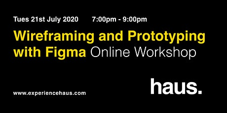 Wireframing & Prototyping with Figma - Online workshop by Experience Haus tickets