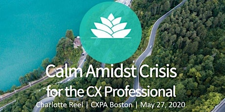 CXPA Boston: Calm Amidst Crisis for the Experience Professional tickets