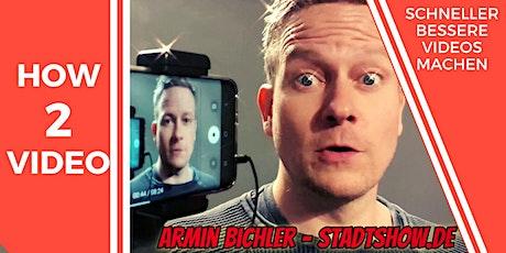 How2Video - Schneller bessere Videos machen [Webinar Videoproduktion] Tickets