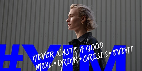 Never Waste a Good Meal * Drink * Crisis * Event tickets