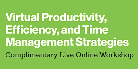 Virtual Productivity, Efficiency, and Time Management Strategies tickets