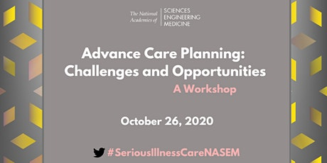 Advance Care Planning: Challenges and Opportunities: A Workshop tickets