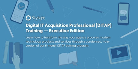 Digital IT Acquisition Professional (DITAP) Training — Executive Edition tickets