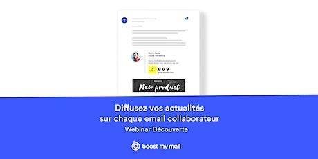 Plongez au coeur de Boost My Mail ! Webinar Découverte billets