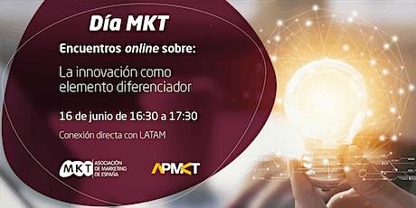 Día MKT: La innovación como elemento diferenciador de una marca entradas