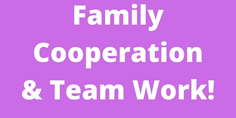 Family Cooperation & Team Work tickets