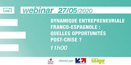 [Webinar] Dynamique entrepreneuriale franco-espagnole : quelles opportunités post-crise ? @BusinessFrance @Liligo tickets