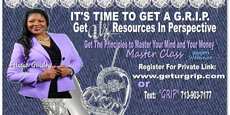 Get a G.R.I.P Master Class your Mindset and your Money -Felicia Guidry  tickets
