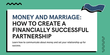 Money and Marriage: How To Create A Financially Successful Partnership tickets