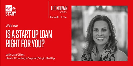 Virgin StartUp Lockdown Series: Is a Start Up Loan right for you? tickets