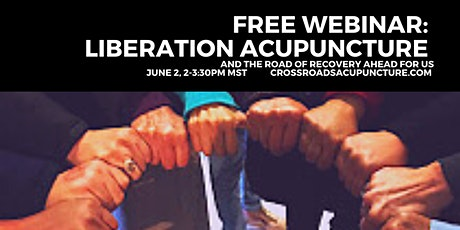 Liberation Acupuncture for the recovery ahead of us: FREE WEBINAR tickets
