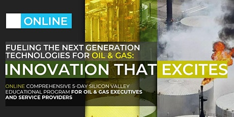 FUELING THE NEXT GENERATION TECHNOLOGIES FOR OIL & GAS: INNOVATION THAT EXCITES| ONLINE PROGRAM | June, 2020 tickets