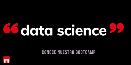 Data Science: conoce nuestro BOOTCAMP tickets