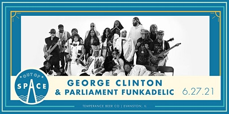 Out of Space 2021: George Clinton &  Parliament Funkadelic at Temperance tickets
