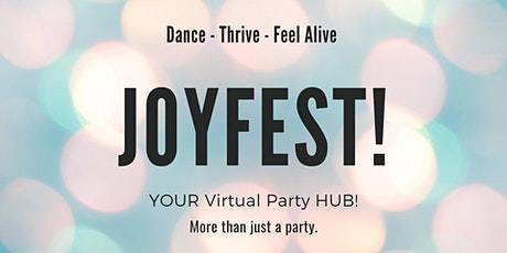 JOYFEST!  YOUR Virtual Community HUB! tickets