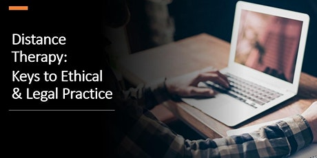 Distance Therapy: Keys to Ethical & Legal Practice tickets