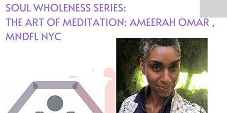 Soul Wholeness Series: The Art of Meditation tickets