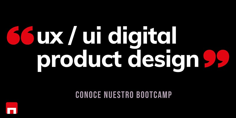 UX/UI Product Digital Design: conoce nuestro BOOTCAMP