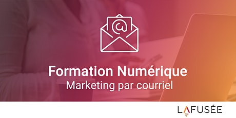 Formation Marketing par courriel - Classe Virtuelle billets