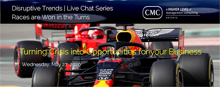 CMC-Ontario  Disruptive Trends  Turning Crisis into Opportunites  Live Chat image