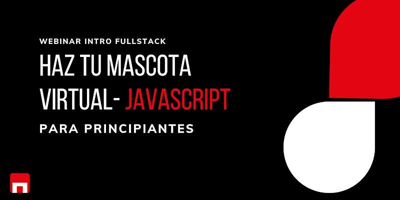¿Quieres una Mascota Virtual? Taller para principiantes en Javascript