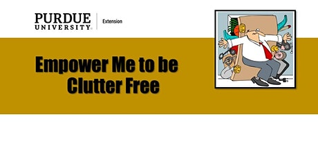 Empower Me to Be Clutter Free tickets