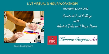 Create a 3d Collage with Alcohol Ink VIRTUAL WORKSHOP tickets
