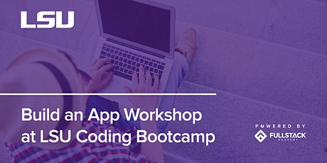 Build an App Workshop | LSU Tech Bootcamps entradas