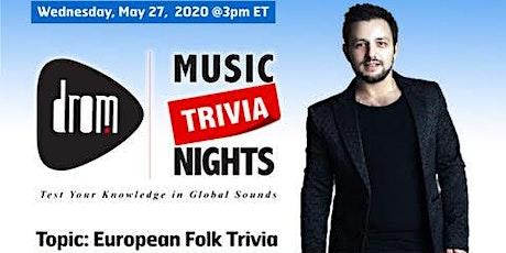 (Online) DROM MUSIC TRIVIA: European Folk Trivia by Ismail Lumanovski tickets